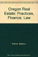 Oregon Real Estate: Practices, Finance, Law