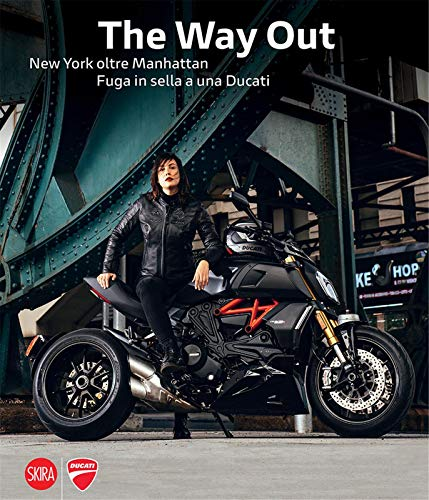 The Way Out: New York Beyond Manhattan: Riding Away on a Ducati / New York oltre Manhattan: Fuga in sella a una Ducati