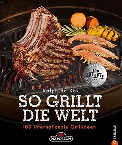 Grillen: So grillt die Welt. 100...