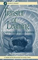 Transfer of Learning: Cognition and Instruction (Volume .) (Educational Psychology, Volume .)