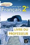 Itinéraires littéraires - Français 2de Éd. 2019 - Livre du prof