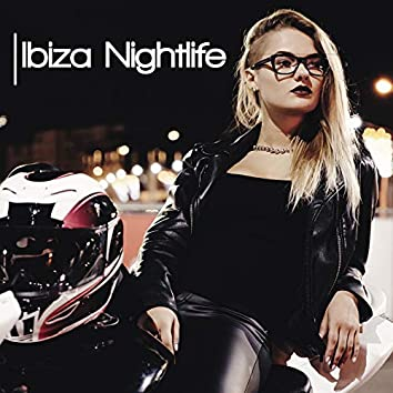 Ibiza Nightlife - Compilation of the Best Summer Dance Melodies, Cool Breeze, Chill Lounge, City Lights, Earth Paradise, Leave the Future Behind, People of Ibiza, Sexy Beat