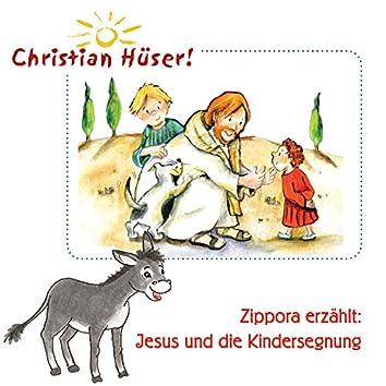 Zippora erzählt: Jesus und die Kindersegnung