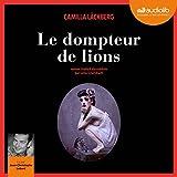 Le Dompteur de lions - Erica Falck et Patrik Hedström 9 - Format Téléchargement Audio - 22,40 €