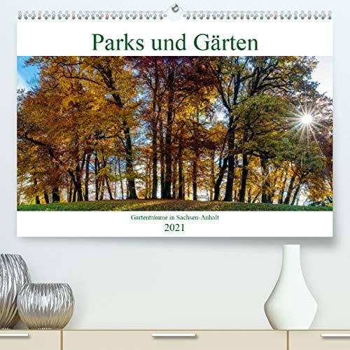 Parks und Gärten in Sachsen-Anhalt (Premium, hochwertiger DIN A2 Wandkalender 2021, Kunstdruck in Hochglanz)