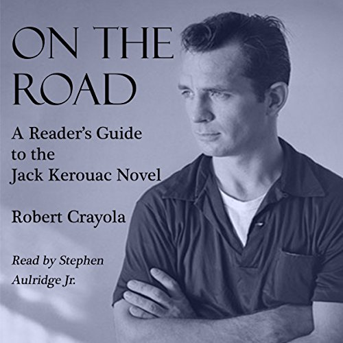 On the Road: A Reader's Guide to the Jack Kerouac Novel audiobook cover art