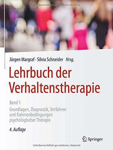 Download Lehrbuch der Verhaltenstherapie, Band 1: Grundlagen, Diagnostik, Verfahren und Rahmenbedingungen psychologischer Therapie 3662549107