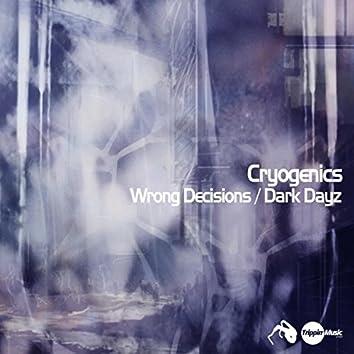 Wrong Decisions / Dark Dayz