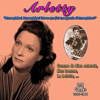 """Arletty - """"Atmosphère! Atmosphère! Est-ce que j'ai une gueule d'atmosphère ?""""- Comme de bien entendu (25 Succès (1932-1960))"""