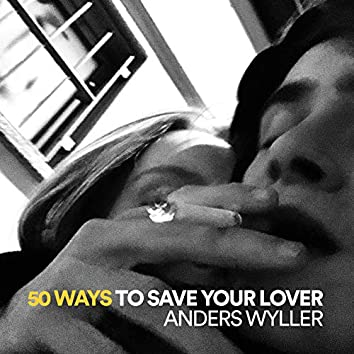 50 Ways to Save Your Lover