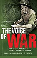 Voice of War: The Second World War Told By Those Who Fought