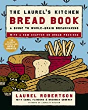 The Laurel's Kitchen Bread Book: A Guide to Whole-Grain Breadmaking: A Baking Book (English Edition)