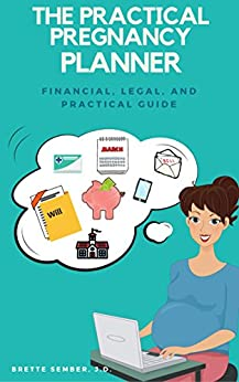 The Practical Pregnancy Planner: Financial, Legal, and Practical Guide by [Brette Sember JD]