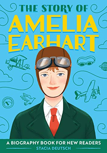 The Story of Amelia Earhart: A Biography Book for New Readers (The Story Of: A Biography Series for New Readers)