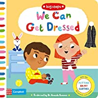 We Can Get Dressed: Putting on My Clothes (Big Steps)