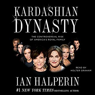 Kardashian Dynasty     The Controversial Rise of America's Royal Family              By:                                                                                                                                 Ian Halperin                               Narrated by:                                                                                                                                 Holter Graham                      Length: 9 hrs and 51 mins     135 ratings     Overall 3.8