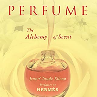 Perfume     The Alchemy of Scent              By:                                                                                                                                 Jean-Claude Ellena                               Narrated by:                                                                                                                                 David de Vries                      Length: 3 hrs and 10 mins     20 ratings     Overall 4.0