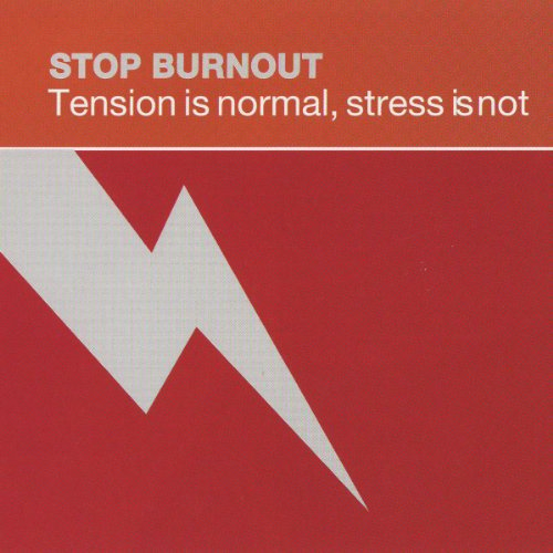 Stop Burnout: Tension Is Normal, Stress Is Not cover art