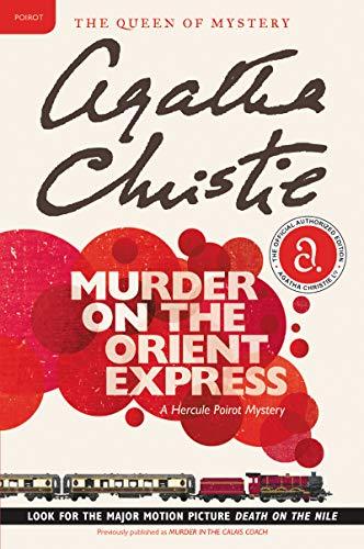 Murder on the Orient Express: A Hercule Poirot Mystery (Hercule Poirot series Book 10) by [Agatha Christie]