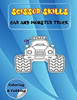 Scissor Skills Car and Monster Truck: Coloring & Cutting Practice Workbook for Kids - My First Cut and Paste Workbook for Preschool.