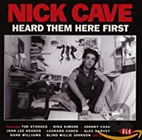 Nick Cave Heard Them Here Firs