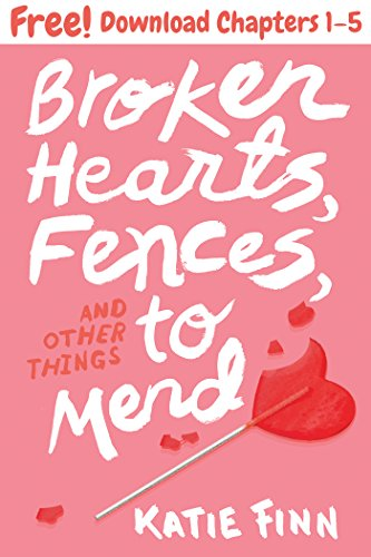 Broken Hearts, Fences, and Other Things to Mend, Chapters 1-5 (English Edition)