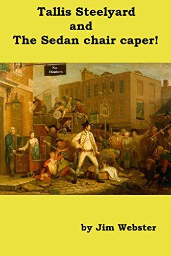Tallis Steelyard and the sedan chair caper. (English Edition)