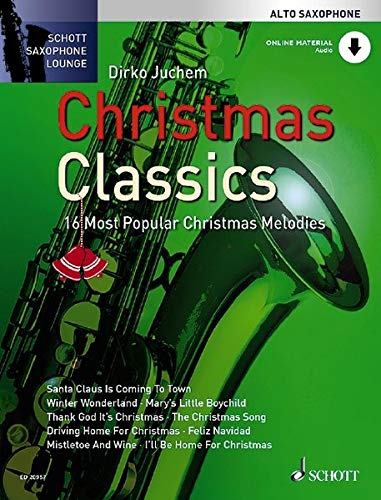 Christmas Classics: Die 16 beliebtesten Weihnachtslieder. Alt-Saxophon. Ausgabe mit Online-Audiodatei. (Schott Saxophone Lounge)