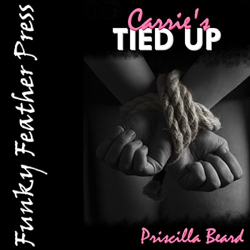 Carrie's Tied up (and Tickled by Another Woman) audiobook cover art