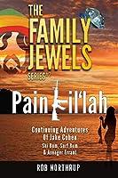 The Family Jewels: Pain Kil'lah