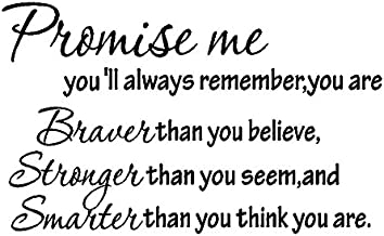 byyoursidedecal Promise me You'll Always Remember,You are Braver Than You Believe,Stronger Than You Seem,ans Smarter Than You Think You are Vinyl Wall Decal Art Quotes 14