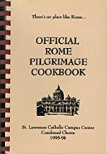 Official Rome Pilgrimage Cookbook: St. Lawrence Catholic Campus Center Combined Choirs 1995-96