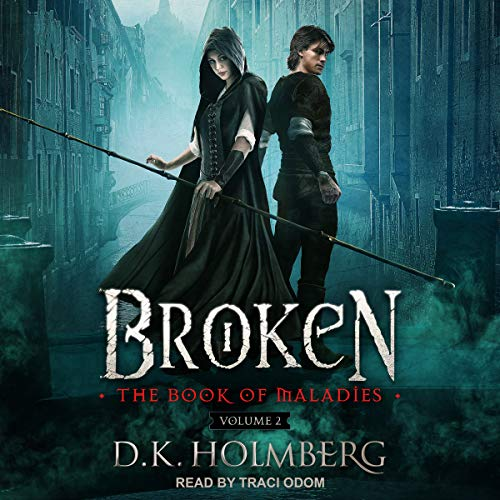 Broken     Book of Maladies Series, Book 2              De :                                                                                                                                 D.K. Holmberg                               Lu par :                                                                                                                                 Traci Odom                      Durée : 8 h et 48 min     Pas de notations     Global 0,0