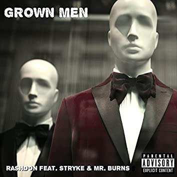 Grown Men (feat. Stryke & Mr. Burns)