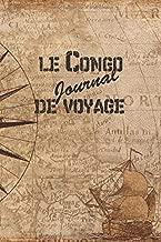 le Congo Journal de Voyage: 6x9 Carnet de voyage I Journal de voyage avec instructions, Checklists et Bucketlists, cadeau parfait pour votre séjour au Congo et pour chaque voyageur. (French Edition)