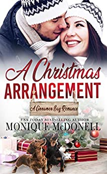 A Christmas Arrangement: A Cinnamon Bay Christmas Novella by [Monique McDonell]