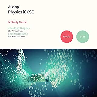 iGCSE Physics Study Guide                   By:                                                                                                                                 Jonathan Kingsley BSc PGCE,                                                                                        Lorenzo Bassano BSc 1st Class Hons                               Narrated by:                                                                                                                                 Matt Addis,                                                                                        Jennifer English                      Length: 5 hrs and 6 mins     5 ratings     Overall 3.8