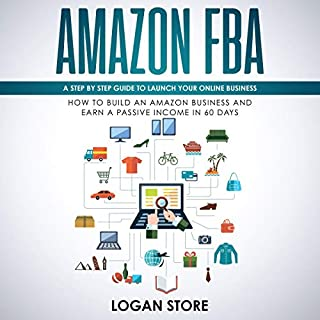 Amazon FBA: A Step by Step Guide to Launch Your Online Business audiobook cover art