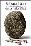 Sobre la voluntad en la naturaleza (El libro de bolsillo - Bibliotecas de autor - Biblioteca Schopenhauer)