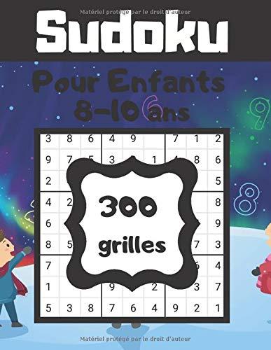 Sudoku Pour Enfants 8-10 ans 300 grilles: Livre de grilles de sudoku niveau facile | 300 grilles | Pour enfants | Solution en fin de livre | 2 grilles par page | Format 8,5 x 11 pouces