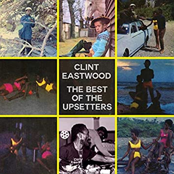 Clint Eastwood The Best Of The Upsetters