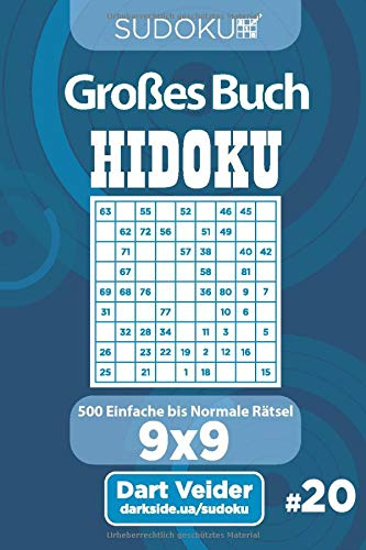 Sudoku Großes Buch Hidoku - 500 Einfache bis Normale Rätsel 9x9 (Band 20) - German Edition