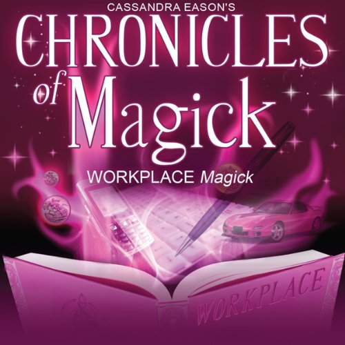 Chronicles of Magick: Workplace Magick audiobook cover art