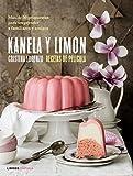Kanela y Limón, recetas de película: Más de 50 recetas para sorprender a familiares y amigos