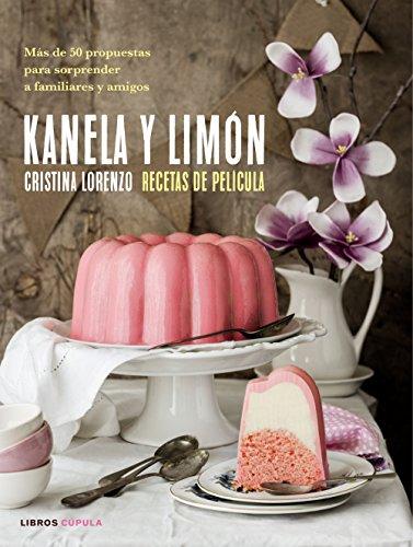 Kanela y Limón, recetas de película: Más de 50 recetas para sorprender a familiares y amigos (Cocina)