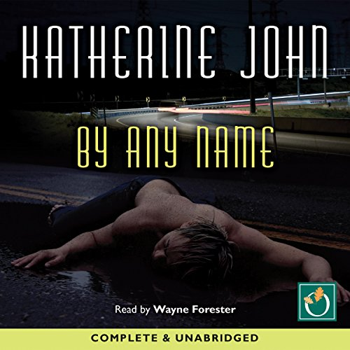 By Any Name                   De :                                                                                                                                 Katherine John                               Lu par :                                                                                                                                 Wayne Forester                      Durée : 9 h et 19 min     Pas de notations     Global 0,0