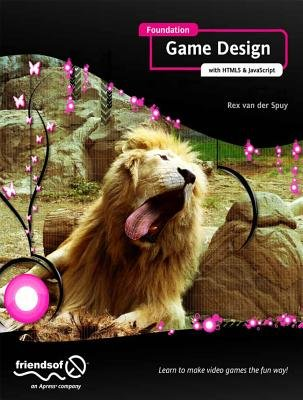 Foundation Game Design with Html5 and JavaScript[FOUNDATION GAME DESIGN W/HTML5][Paperback]