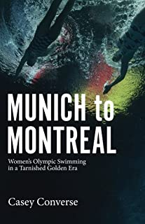 Munich to Montreal: Women's Olympic Swimming in a Tarnished Golden Era