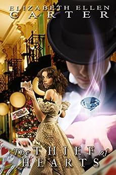 The Thief Of Hearts by [Elizabeth Ellen Carter]