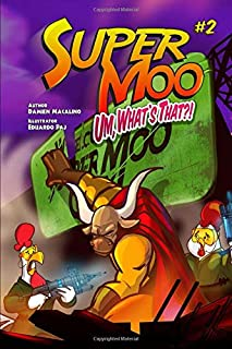 Super Moo #2: Um, What's That?!: A superhero graphic novel series for kids
